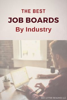 Start your job search here: The Best Job Boards By Industry. #career #jobsearch @redletterresume
