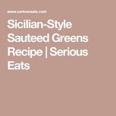 Sicilian-Style Sauteed Greens Recipe | Serious Eats