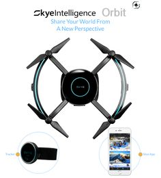 Orbit: The Social Sharing Drone With Precise Auto-follow by Skye Intelligence Technology — Kickstarter