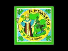 St Patricks Day Read Aloud - YouTube. By Gail Gibbons. Story of Saint Patrick and customs and traditions of Saint Patricks Day.