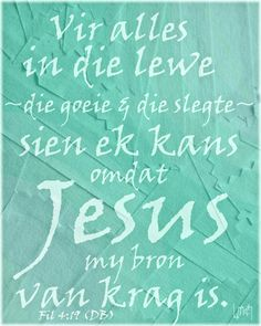 "my bron van krag"" **By__[↳₥¢↰] Worship God, My Jesus, Afrikaans, Jesus Quotes, Kos, Printing, Passion, Motivation, Inspiration"