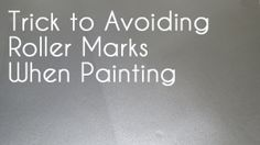 The Trick to Avoiding Roller Marks When Painting (with a foam roller)