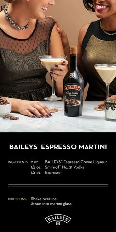When the seasons change, it's time to give your favorite cocktail a little twist! Transition to our favorite new holiday recipe: the Baileys Espresso Martini! Shake 2 oz. Baileys™ Espresso Creme, .25 oz. Smirnoff™ No. 21 Vodka, 1 shot cold espresso, and add coffee beans for garnish. And while you're at it, be sure to share with your girlfriends!