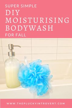 Super Simple DIY Moisturizing Bodywash for Fall — The Plucky Introvert