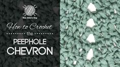 How to Crochet the Peephole Chevron Stitch with SWTC Phoenix #crochetstitch #chevronstitch