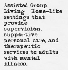 Assisted Group Living is here to serve adults with mental disabilities and treat them like family.
