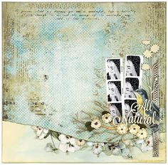 All Natural - Creative Team work for Blue Fern Studios featuring Blue Fern Studios Sanctuary collection patterned papers and chipboard.  http://www.scrapbook.com/gallery/image/layout/5269901.html#kkDJWoatDKK1ksie.99
