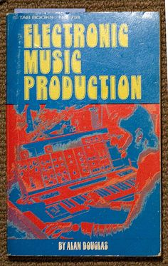 Electronic Music Production, Alan Douglas
