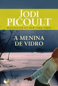 """""""A menina de vidro"""", de Jodi Picoult"""