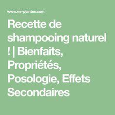 Recette de shampooing naturel ! | Bienfaits, Propriétés, Posologie, Effets Secondaires