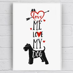 'Love Me Love My Dog' Quote Print