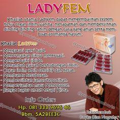 LADYFEM merupakan ramuan herbal asli Indonesia hadir menjawab masalah kewanitaan tersebut. LadyFem adalah mengembalikan sistem kerja organ intim wanita, merapatkan dan membersihkan dinding-dinding rahim dengan cara aman dan membuat aromanya harum dan segar!  Baca selengkapnya disini: http://tokoprodukkesehatan.com/ladyfem-kapsul/