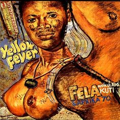 Lemi Ghariokwu is the man behind the cover art of Nigerian afrobeat pioneer Fela Kuti. Trip Hop, Malcolm X, Black Power, Gi Joe, Cover Art, Fela Kuti, Factory Records, Yellow Fever, World Music
