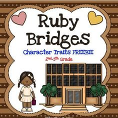This free Ruby Bridges character traits file contains three pages of character traits information/printables. This is perfect for use any time of year, and is particularly timely in February during Black History Month. Page 1- Cover Page 2- Explanation and list of character traits Page 3- Graphic organizer (web) with six spaces to fill in Ruby's most prominent character traits. Page 4- Writing activity See Kirsten Tulsian's store for a full literature unit on Ruby Bridges!