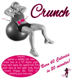 Leaning against a stability ball, have knees bent at a 90 degree angle. Have back laying flat against ball. Bring pelvic area up and upper body drawn inward. Engage abs. Think of shrinking your torso area.