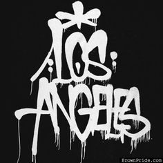 Los Angeles graffiti tag. LA is my hometown!!
