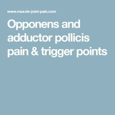 Opponens and adductor pollicis pain & trigger points