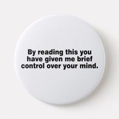 Shop By Reading This You Have. Pinback Button created by TeeZazzle. Diy Patches, Pin And Patches, Funny Buttons, Cool Pins, Pinback Buttons, Button Badge, Superfly, Pin Badges, Look Cool