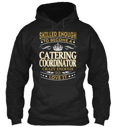 Catering Coordinator - Skilled Enough #CateringCoordinator
