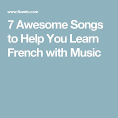 7 Awesome Songs to Help You Learn French with Music French Class, French Lessons, Awesome Songs, Best Songs, Music Songs, Music Videos, French Songs, French People, Teaching French