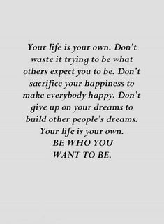 342 Motivational Inspirational Quotes About Life - Positive Quotes Amazing Quotes, Great Quotes, Quotes To Live By, Quotes About Myself, This Is Me Quotes, Be You Quotes, Deep Life Quotes, Love Your Life Quotes, Beautiful Deep Quotes