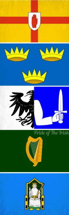 Provincial flags.  From top to bottom: Ulster, Munster, Connacht, Leinster, *Mide.     *Mide was the fifth province made up of what is now Meath & Westmeath and small parts of the surrounding areas. You may recognize the arms on this flag as being part of the Meath GAA crest.