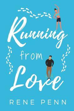 Running from Love: a Sweet, Clean Romance Short Read by Rene Penn