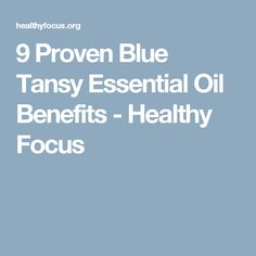 9 Proven Blue Tansy Essential Oil Benefits - Healthy Focus Blue Tansy Essential Oil, Essential Oil Carrier Oils, Essential Oil Uses, Young Living Essential Oils, Insect Repellent, Oil Benefits, Things To Know, Doterra, Allergies