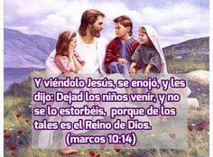 DE LOS NIÑOS ES EL REINO DE LOS CIELOS Y PERMITE QUE ELLOS SE ACERQUEN A DIOS, NO LOS ESTORBEN, PALABRAS DE JESUCRISTO  Marcos, 10:1...