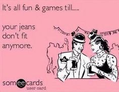 Ecard of the Day | Get crazy and party this weekend until your pants don't fit anymore!!! #fitness #funny #ecard