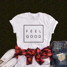 Feel Good T-Shirt This t-shirt is Made To Order, one by one printed so we can control the quality. Graphic Tee Shirts, Printed Shirts, Tumblr T Shirt, T Shirt World, Graphic Quotes, Simple Shirts, T Shirts For Women, Clothes For Women, New T