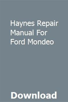 Haynes Repair Manual For Ford Mondeo pdf download online full