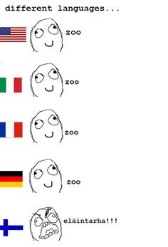 Learn some finnish. I can verify this, I'm a finn and I (really) speak this language ;D <<<< I now know (of) a Finn! Videos Funny, Funny Memes, Hilarious, Jokes, Finnish Memes, Meanwhile In Finland, Learn Finnish, Finnish Language, Different Languages