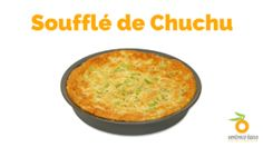 Soufflé (Suflê) de Chuchu Verônica Laino   Nutrição, saúde e qualidade de vida