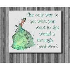 Quote from Princess Tiana poster, The Princess and the Frog DISNEY... ($4.50) ❤ liked on Polyvore featuring home, home decor, wall art, disney wall art, typography wall art, disney, printable wall art and quote posters