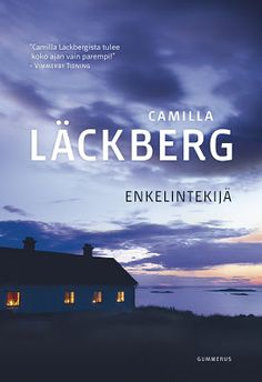 Blogi:Leena Lumi: Camilla Läckberg: Enkelintekijä, Gummerus 2013-----Parasta Läckbergiä/MK