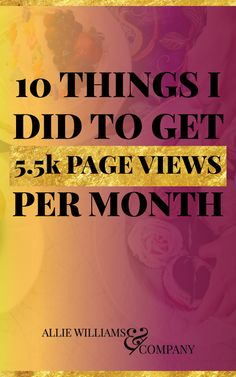 Five thousand page views per month, and I've been doing this for less than six months. Exciting, right?! I can't wait to triple that amount, but for now, I wanted to share with you how I got this far. Click through to read my tips and tricks! Pin this for later!