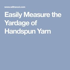 Easily Measure the Yardage of Handspun Yarn