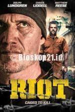 Nonton Film Riot (2015) Online Download Link Here >> http://bioskop21.id/film/riot-2015