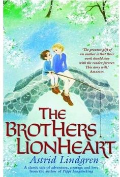 'The brothers Lionheart' by Astrid Lindgren