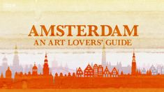 An Art Lovers' Guide episode 4 - Amsterdam #art #travel