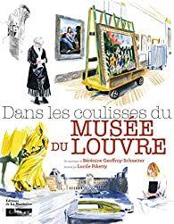 Dans Les Coulisses Du Musee Du Louvre Par Berenice Geoffroy Schneiter Musee Du Louvre Louvre Musee