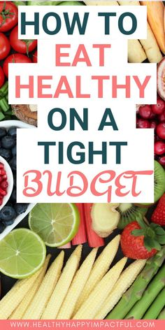 17 easy ways to eat healthy on a budget. These tips work for family or for just one. A healthy lifestyle can be done on a tight budget, and many healthy foods are also cheap. Includes freezer cooking, vegan, and meal planning tips. Eat Healthy Cheap, Ways To Eat Healthy, Healthy Living Tips, Healthy Mind, Healthy Habits, How To Eat Cheap, Happy Healthy, Stay Healthy, Nutrition Tips
