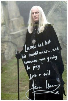 """Why Jason Isaacs is awesome.  This autograph reads:  """"'Lucius had lost his conditioner... and someone was going to pay'  Love and evil Jason Isaacs"""""""