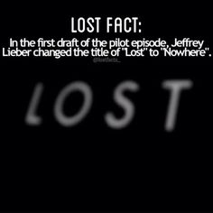 """more on this fact: lloyd braun is the guy who came up with the idea of lost, so he hired a writer to write the script. he hired jeffrey lieber (the guy who wrote """"tuck everlasting"""" the movie). when he handed in the pilot script, lieber changed the name of the show to """"nowhere"""". after that, lloyd braun kicked him off the show and that was that it's alright though, he still got credit for creating the show #lost #losttv #lostabc #lostshow #lostseries #losttvshow #losttvseries #lostfact #l..."""