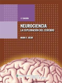 Neurociencia: la exploración del cerebro / Mark F. Bear, Barry W. Connors, Michael A. Paradiso
