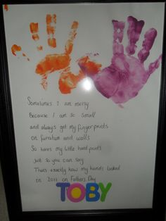 """Got this idea of pinterest:) made it yesty. it says """" Sometimes I am Messy, because i am so small, and always get my fingerprints, on furniture and walls, so heres my little hand prints, just so you can say, there exactly how my hands looked, in 2011 on fathers day"""