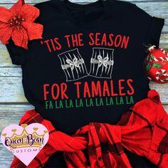 3fd4a853 Tamales shirt, funny christmas shirt, christmas shirt women, latina shirt, christmas  t