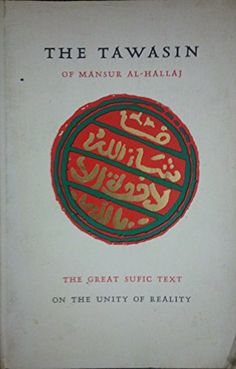 The Tawasin of Mansur Al-Hallaj: The Great Sufic Text on…