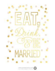 free wedding printable: Eat, drink, and be married